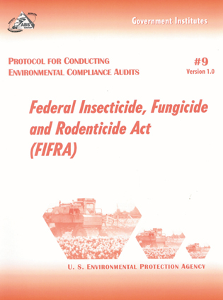 Cover image for the book Protocol for Conducting Environmental Compliance Audits: Federal Insecticide, Fungicide and Rodenticide Act (FIFRA)