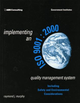 Cover image for the book Implementing an ISO 9001:2000 Quality Management System: Including Safety and Environmental Considerations