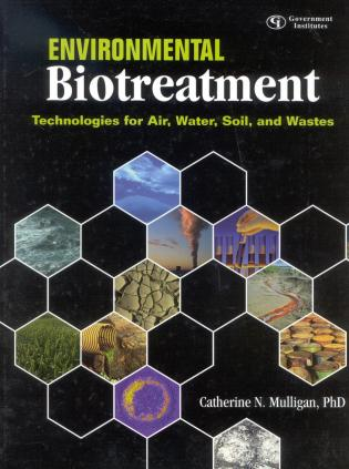 Cover image for the book Environmental Biotreatment: Technologies for Air, Water, Soil, and Wastes