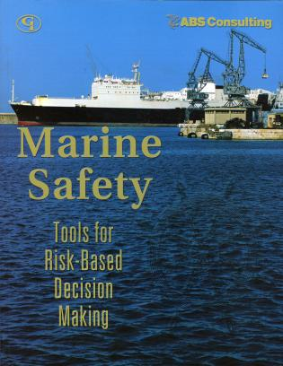 Cover image for the book Marine Safety: Tools for Risk-Based Decision Making
