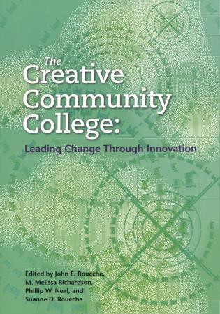 Cover image for the book The Creative Community College: Leading Change Through Innovation