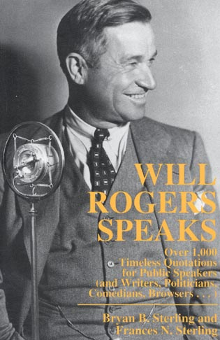 Cover image for the book Will Rogers Speaks: Over 1000 Timeless Quotations for Public Speakers And Writers, Politicians, Comedians, Browsers...