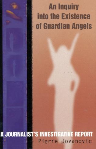 Cover image for the book An Inquiry into the Existence of Guardian Angels: A Journalist's Investigative Report
