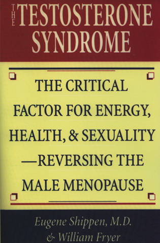 Cover image for the book The Testosterone Syndrome: The Critical Factor for Energy, Health, and Sexuality—Reversing the Male Menopause