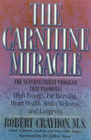 Cover image for the book The Carnitine Miracle: The Supernutrient Program That Promotes High Energy, Fat Burning, Heart Health, Brain Wellness and Longevity