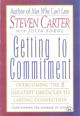 Cover image for the book Getting to Commitment: Overcoming the 8 Greatest Obstacles to Lasting Connection (And Finding the Courage to Love)