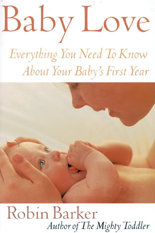 Cover image for the book Baby Love: Everything You Need to Know about Your New Baby