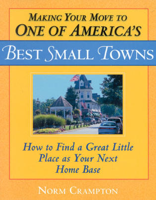 Cover image for the book Making Your Move to One of America's Best Small Towns: How to Find a Great Little Place as Your Next Home Base