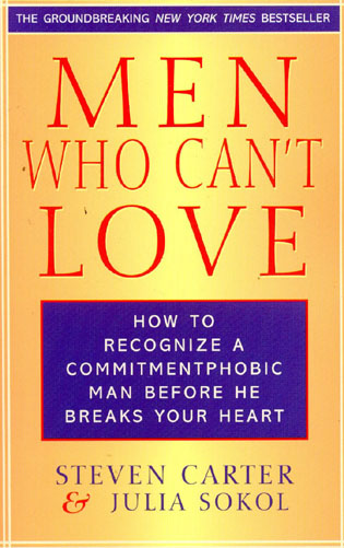 Cover image for the book Men Who Can't Love: How to Recognize a Commitmentphobic Man Before He Breaks Your Heart