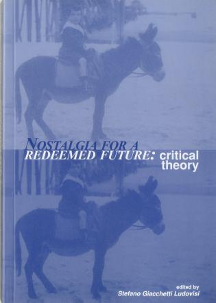 Cover image for the book Nostalgia For A Redeemed Future: Critical Theory