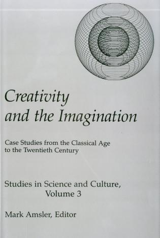 Cover image for the book Creativity & The Imagination: Case Studies from the Classical Age to the Twentieth Century