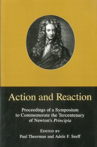 Cover image for the book Action & Reaction: Proceedings of a Sumposium to Commemorate the Tercentenary of Newton's Principia