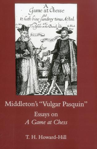 Cover image for the book Middleton's Vulgar Pasquin: Essays on a Game of Chess