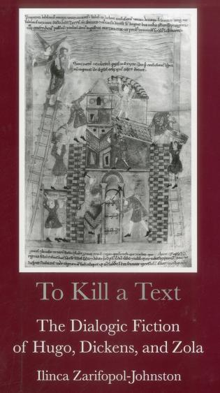 Cover image for the book To Kill a Text: The Dialogic Fiction of Hugo, Dickens, and Zola