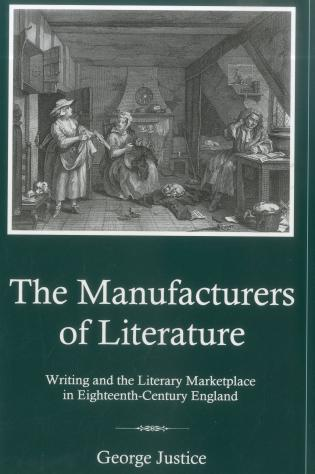Cover image for the book Manufacturers Of Literature: Writing and the Literary Marketplace in Eighteenth-Century England