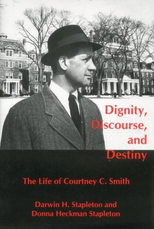 Cover image for the book Dignity, Discourse, And Destiny: The Life of Courtney C. Smith