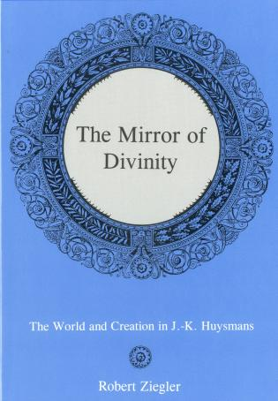 Cover image for the book The Mirror Of Divinity:: The World and Creation in J.-K. Huysmans