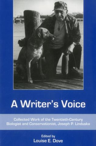 Cover image for the book A Writer's Voice: Collected Work of the Twentieth-century Biologist and Conservationist, Joseph P. Linduska