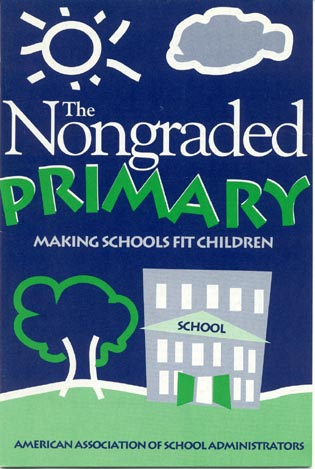Cover image for the book Nongraded Primary: Making Schools Fit Children