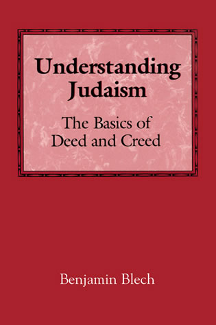 Cover image for the book Understanding Judaism: The Basics of Deed and Creed