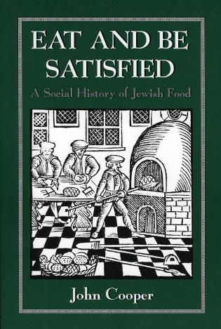 Cover image for the book Eat and Be Satisfied: A Social History of Jewish Food