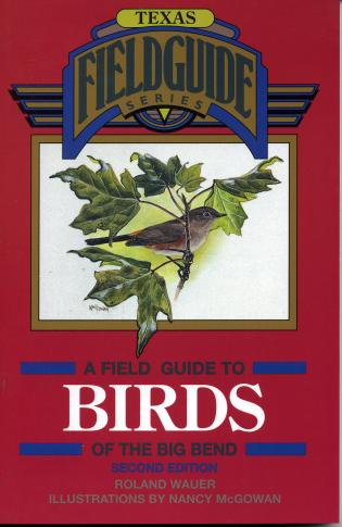 Cover image for the book A Field Guide to Birds of the Big Bend, 2nd Edition