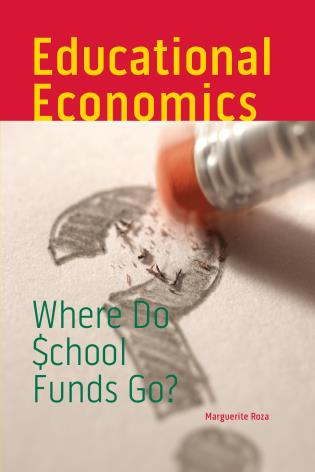 Cover image for the book Educational Economics: Where Do School Funds Go?