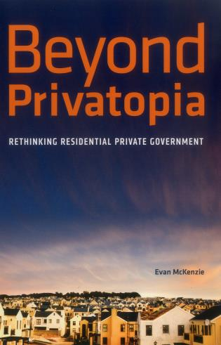 Cover image for the book Beyond Privatopia: Rethinking Residential Private Government