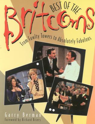 Cover image for the book Best of the Britcoms: From Fawlty Towers to Absolutely Fabulous