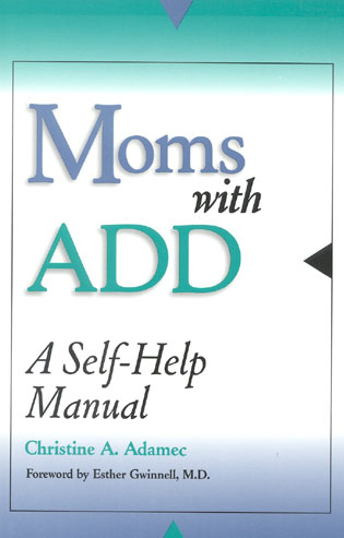 Cover image for the book Moms with ADD: A Self-Help Manual