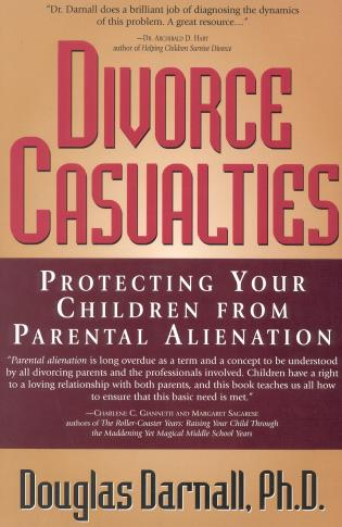 Cover image for the book Divorce Casualties: Protecting Your Children From Parental Alienation