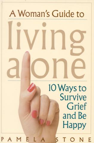 Cover image for the book A Woman's Guide to Living Alone: 10 Ways to Survive Grief and Be Happy