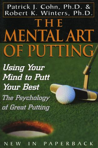 Cover image for the book The Mental Art of Putting: Using Your Mind to Putt Your Best