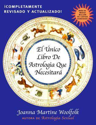 Cover image for the book El Unico Libro de Astrologia Que Necesitara