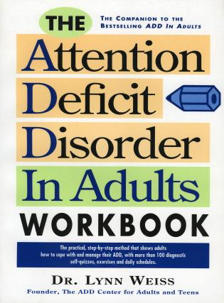 Cover image for the book The Attention Deficit Disorder in Adults Workbook