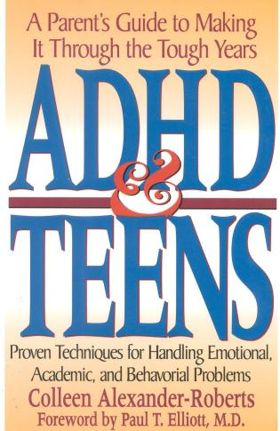 Cover image for the book ADHD & Teens: A Parent's Guide to Making it through the Tough Years