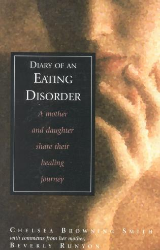 Cover image for the book Diary of an Eating Disorder: A Mother and Daughter Share Their Healing Journey