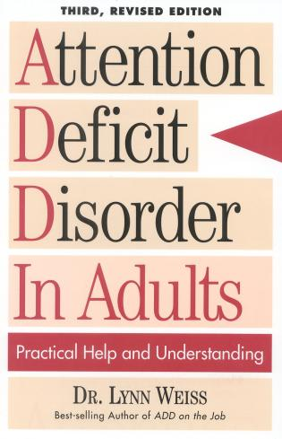Cover image for the book Attention Deficit Disorder In Adults: Practical Help and Understanding, 3rd Revised Edition