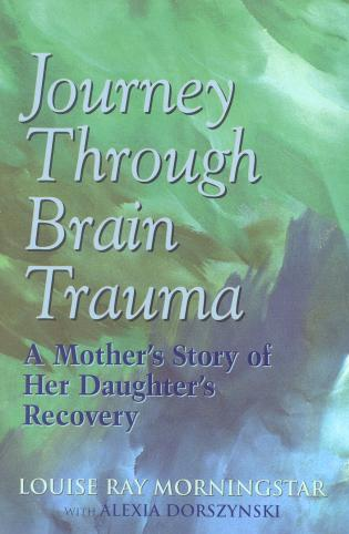 Cover image for the book Journey Through Brain Trauma: A Mother's Story of Her Daughter's Recovery