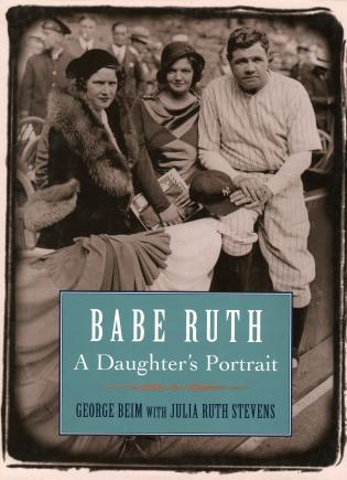 Cover image for the book Babe Ruth: A Daughter's Portrait