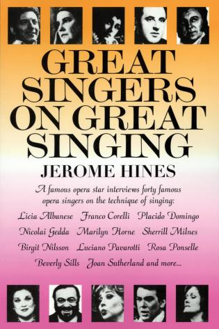 Cover image for the book Great Singers on Great Singing: A Famous Opera Star Interviews 40 Famous Opera Singers on the Technique of Singing