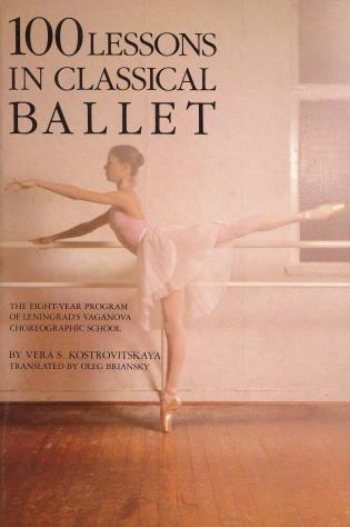 Cover image for the book 100 Lessons in Classical Ballet: The Eight-Year Program of Leningrad's Vaganova Choreographic School