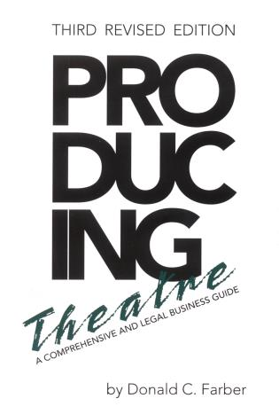 Cover image for the book Producing Theatre: A Comprehensive Legal and Business Guide, Third Revised Edition