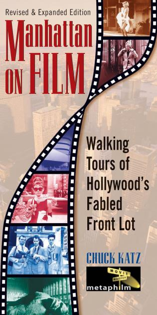 Cover image for the book Manhattan on Film: Walking Tours of Hollywood's Fabled Front Lot, Revised and Updated Edition