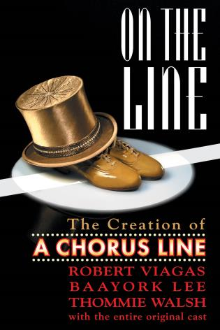 Cover image for the book On the Line: The Creation of A Chorus Line