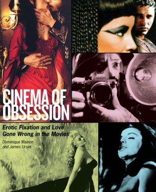 Cover image for the book Cinema of Obsession: Erotic Fixation and Love Gone Wrong in the Movies