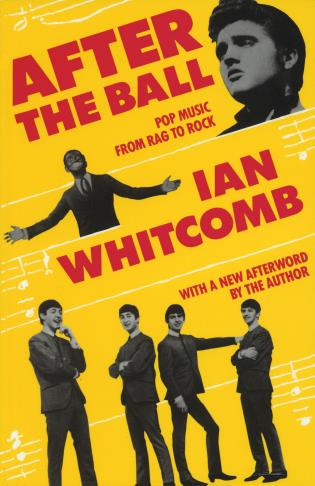 Cover image for the book After the Ball: Pop Music from Rag to Rock