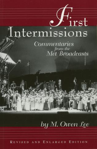 Cover image for the book First Intermissions: Commentaries from the Met, Revised and Enlarged Edition