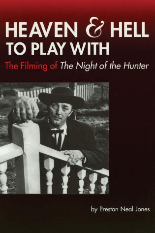 Cover image for the book Heaven and Hell to Play With: The Filming of The Night of the Hunter