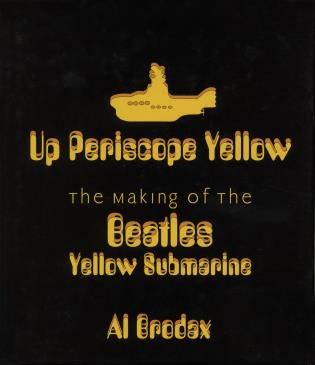 Cover image for the book Up Periscope Yellow: The Making of the Beatles' Yellow Submarine